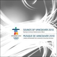 CD Sounds Of Vancouver 2010 Opening Ceremonies Commemorative Album
